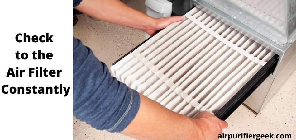 Check to the Air Filter Constantly
